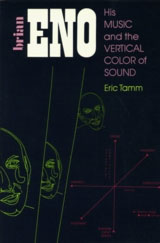 Brian Eno: His Music And The Vertical Color Of Sound